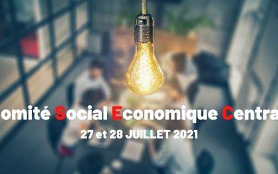 Comité Social Economique Central 27 et 28 JUILLET 2021